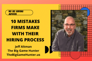 10 Mistakes Firms Make With Their Hiring Process