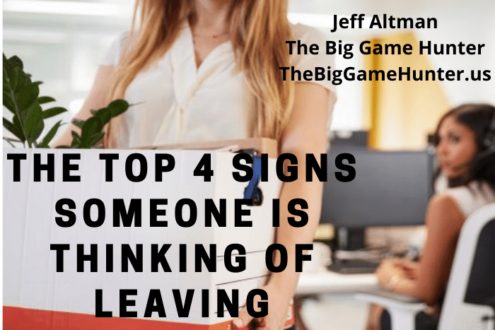 The Top 4 Signs Someone Is Thinking of Leaving   No BS Management Advice