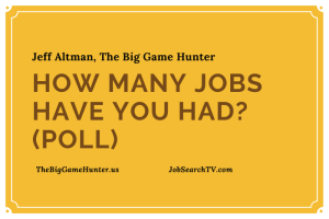How Many Jobs Have You Had? (POLL)