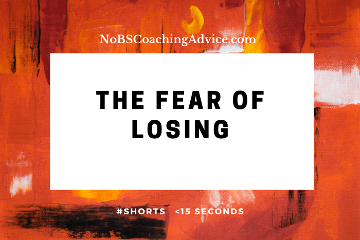 The fear of losing