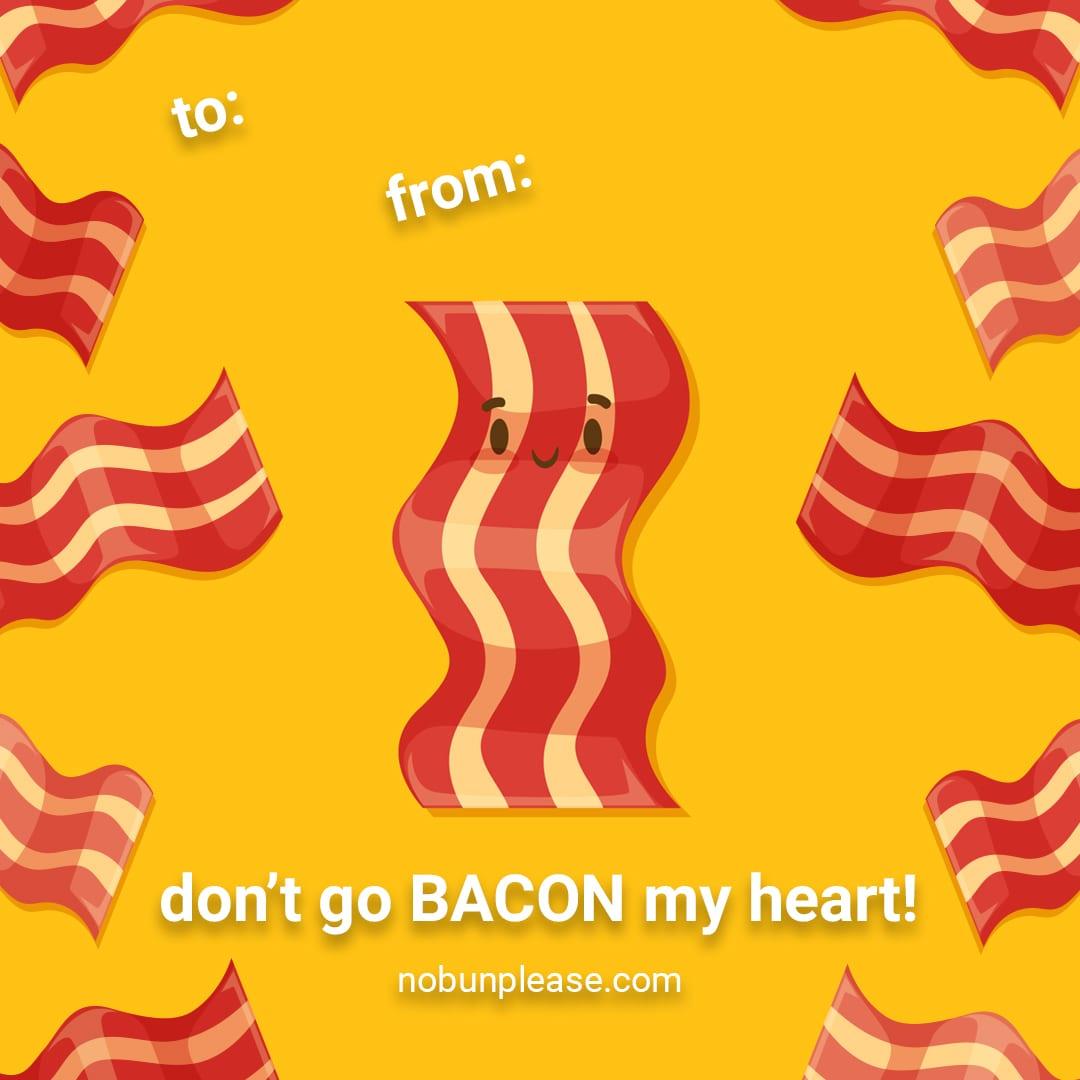 """Keto Valentine: Bacon - """"Don't go bacon my heart!"""""""