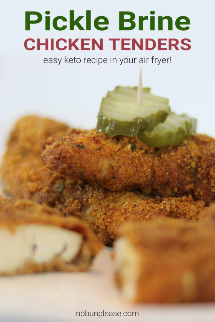 Pickle Brine Chicken Tenders from No Bun Please