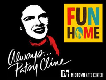 Always... Patsy Cline & Fun Home at Midtown Art Center