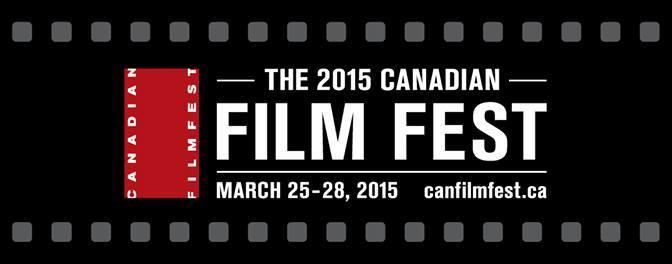 Don't Miss It! The 2015 Canadian Film Festival @CanFilmFest #NoCriticsJustArtists