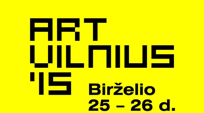 Don't Miss It! The Lithuania International Contemporary Art Fair *ARTVILNIUS'15 #NoCriticsJustArtists