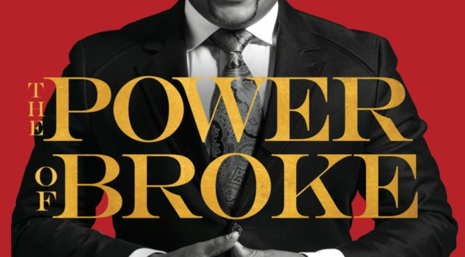 NCJA Publisher's recommended bookreview: #ThePowerOfBroke by American #Entrepreneur Mogul, @TheSharkDaymond #ThePeoplesShark #NoCriticsJustArtists