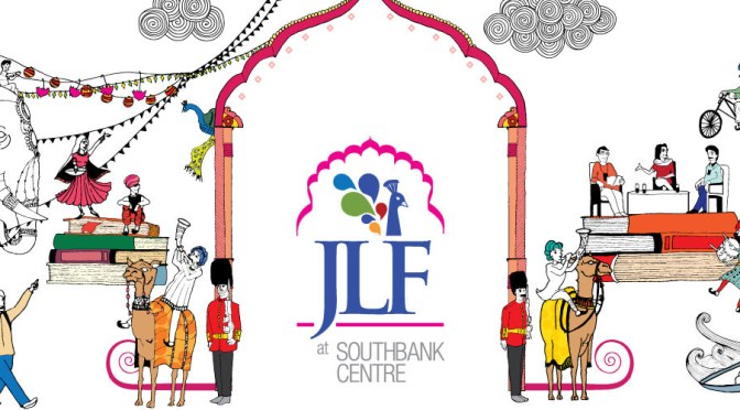 Don't Miss It! @JaipurLitFest – Celebrate The #Word This Summer* #JLFSouthbank Program 2016 #NoCriticsJustArtists