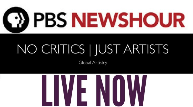 LIVE PBS @NEWSHOUR ON #NOCRITICSJUSTARTISTS