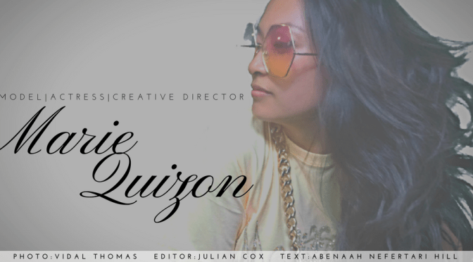 #GameChanger of the Month: #Model / #Actress / #CreativeDirector Marie Quizon
