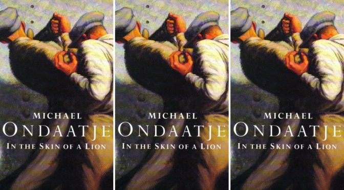 NCJA Book of the month: *In the skin of a #lion by #SriLankan born #Canadian #Author, #MichaelOndaatje #NoCriticsJustArtists