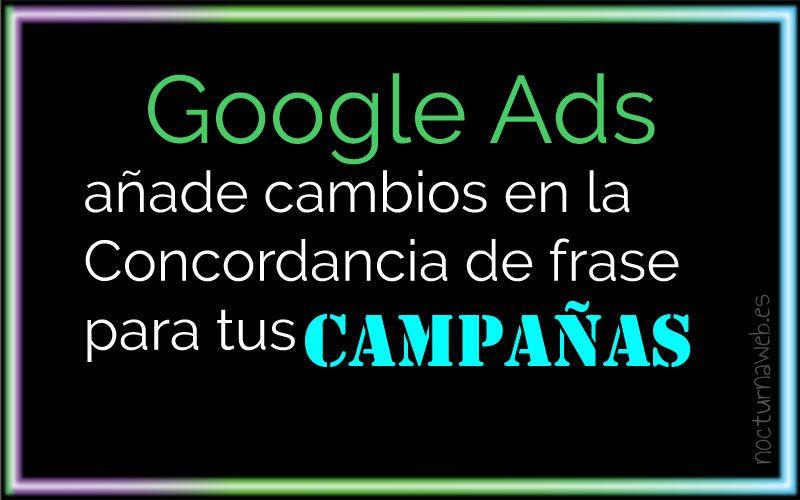 Google Ads y la concordancia de frase