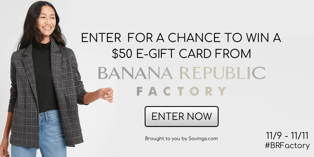 Win a $50 e-gift card from Banana Republic Factory.