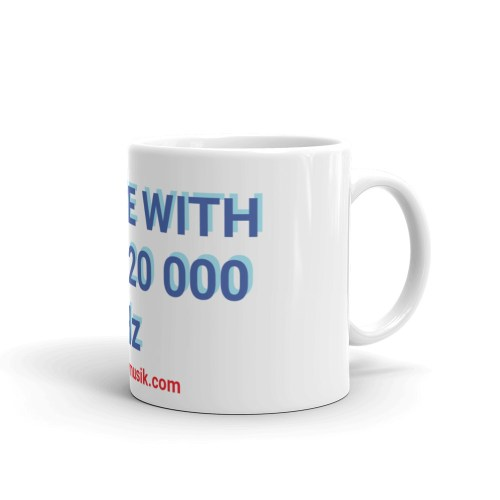 Mug In love with 20 to 20 000 Hz