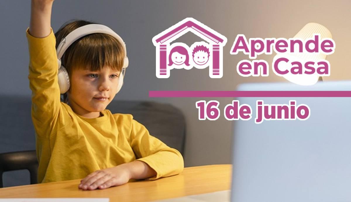 16 de junio aprende en casa
