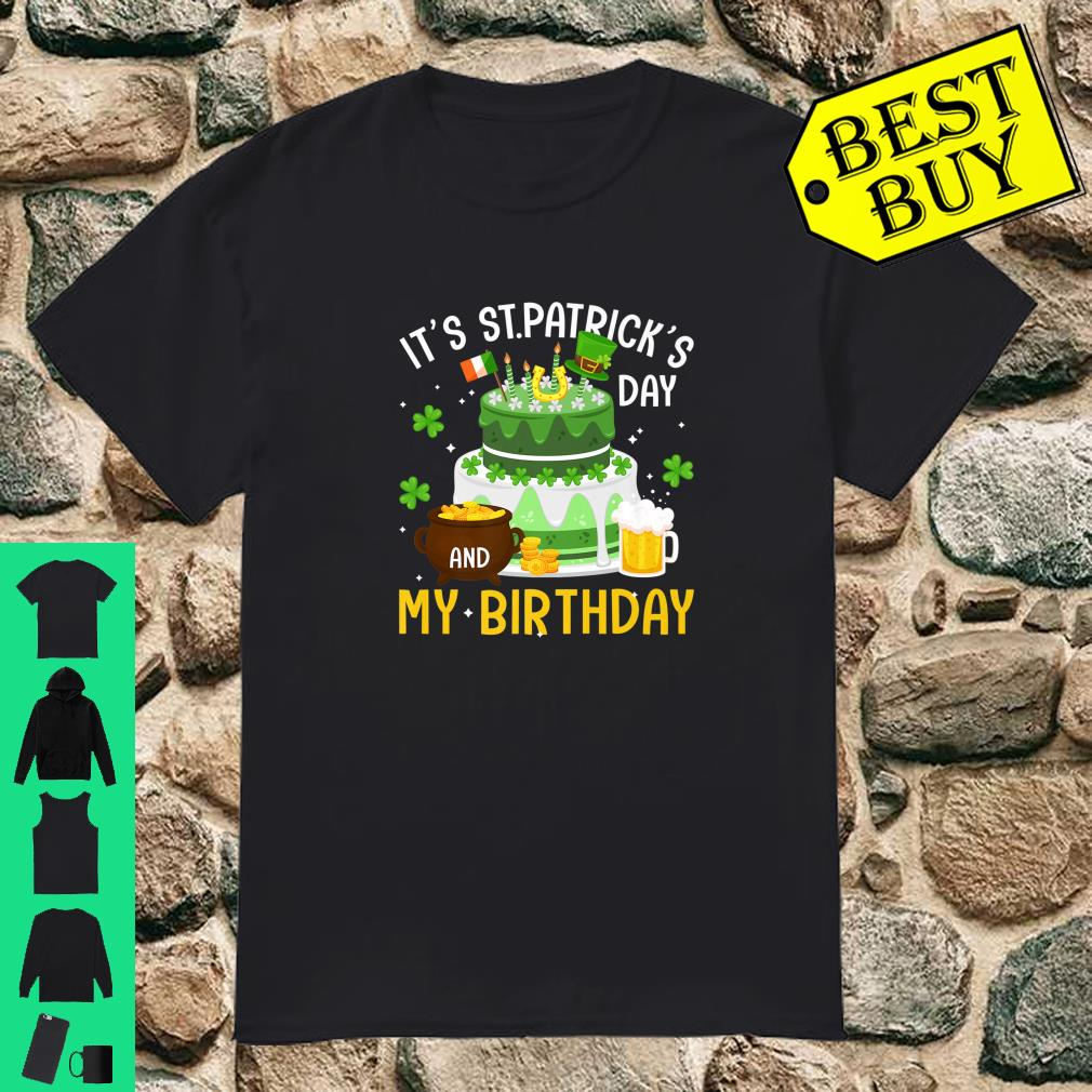 Official St Patrick Day Is My Birthday Shirt Hoodie Tank Top And Sweater