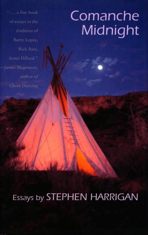 """""""Comanche Midnight"""" Essays by Stephen Harrigan"""