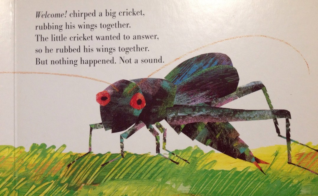 """From """"The Very Quiet Cricket"""" by Eric Carle"""