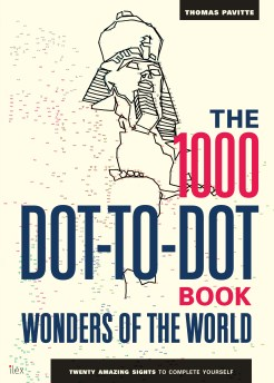"""1000 Dot-to-Dot Wonders"" of the World by Thomas Pavitte"