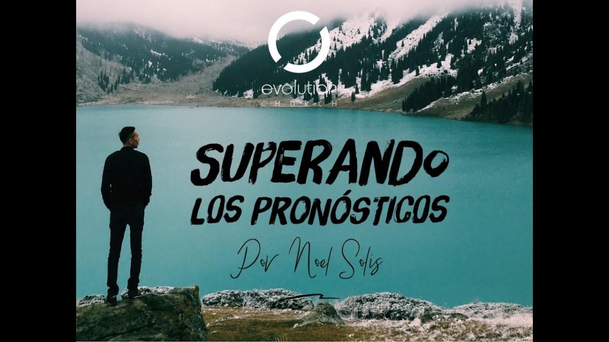 <b>Superando los pronósticos - Noel Solis</b>