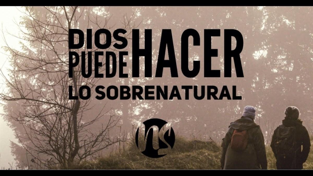<b>Dios puede hacer lo sobrenatural - Noel Solis</b>