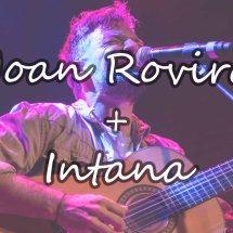 Joan Rovira + Intana