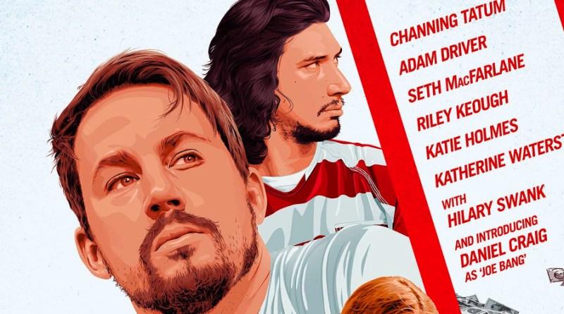 'La suerte de los Logan': Póster internacional del thriller con Channing Tatum, Daniel Craig y Adam Driver