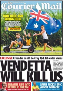 26/01/15 The Courier Mail - Exclusive Crusader could destroy Qld, Lib elder warns - Vendetta will kill us.