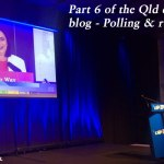 Pt 6 of the Qld election 2015 blog - Polling & results.