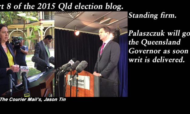 Pt 8 of the Qld election blog for 2015 – Counting and results #qldvotes #qldpol @Qldaah