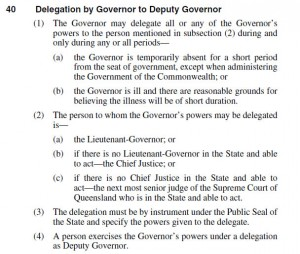 Exctract from Constitution of Queensland - Section 40 Delegation by Governor to Deputy Governor.