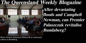 After devastating floods and Campbell Newman, can Premier Palaszczuk revitalise Bundaberg?