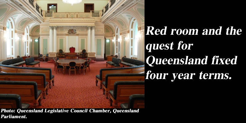 Red room and the quest for Queensland fixed four year terms: @Qldaah #qldpol
