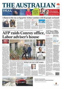 The Australian - AFP Raids Conroy Office, Labor Adviser's House, May 20, 2016.