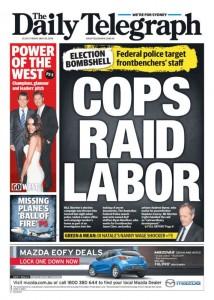 The Daily Telegraph - Cops Raid Labor, May 20, 2016.