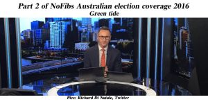 Part 2 of NoFibs Australian election coverage 2016