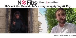 He's not the Messiah, he's a very naughty Wyatt Roy.