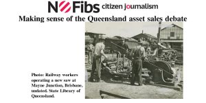 Making sense of the Queensland asset sales debate.