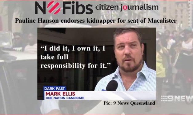 Pauline Hanson endorses kidnapper Mark Ellis for Macalister – @Qldaah #Pinkenba6 #qldpol