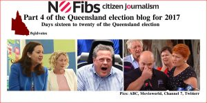 Part 4 of the Queensland election blog for 2017