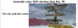 Australia votes 2019 election blog Day 38