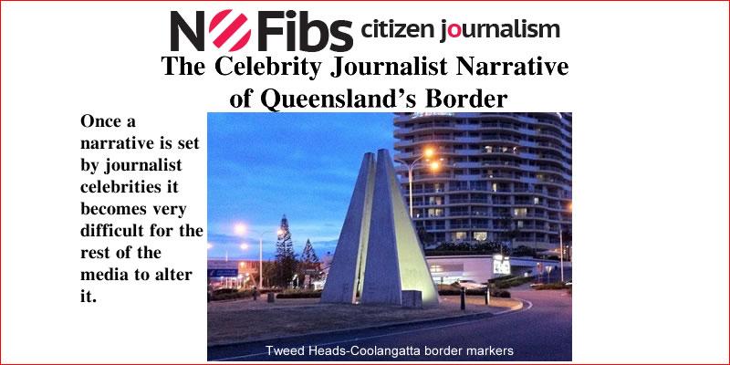The Celebrity Journalist Narrative of Queensland's Border – @Qldaah #qldpol #auspol