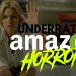 10 Underrated Horrors Streaming Right Now on Amazon Prime