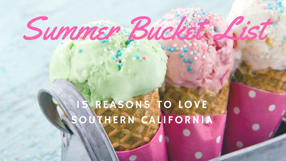 My Summer Bucket List: Southern California Edition