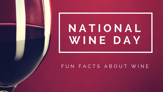 National Wine Day | 5 Fun Facts about Wine