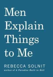 Men-explain-things-to-me-book-solnit