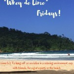 """Whey de lime"" Fridays – Everybody has a holiday!"