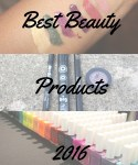 My Must Haves: The Best Beauty Products 2016