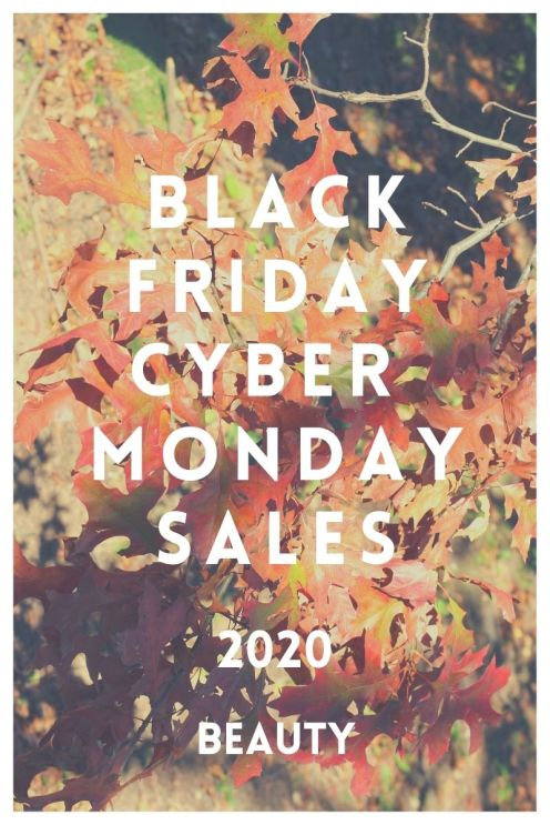 Black Friday Cyber Monday 2020 Beauty Sales