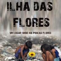 La Isla de las Flores, el documental que relata la decadencia del ser humano