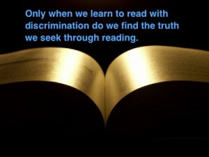 Finding the truth by reading with discrimination